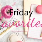 Friday Favorites {October 19, 2018}