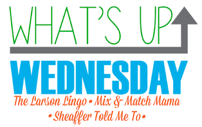 What's Up Wednesday {April 25, 2018}