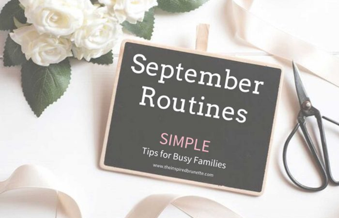 Simple September Routine tips and tricks for busy families.