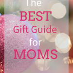 best gift guide for moms